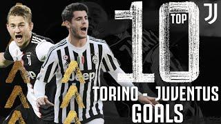 Torino v Juventus - Top 10 Juventus Goals | De Ligt, Morata, Chiellini, Trezeguet & More! | Juventus