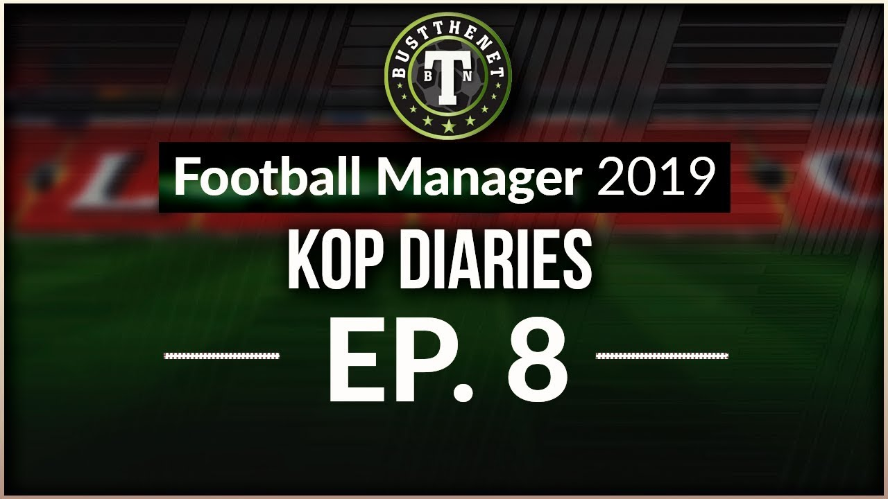 FM19 Kop Diaries | 4312 Fails Away |Football Manager 2019
