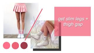 GET SLIM LEGS + THIGH GAP → extremely powerful subliminal 「rEqUeStEd」