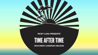DJ Ricky Luna Presents - Time After Time (feat. Cameron Neilson)