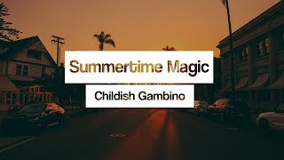 Childish Gambino ‒ Summertime Magic 🎤 (Lyrics)