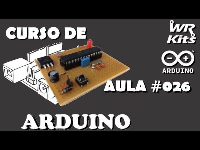 FAÇA UMA PCI ARDUINO STANDALONE! | Curso de Arduino #026