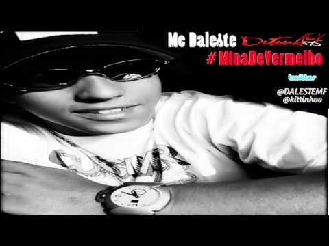 Baixar MC DALESTE - MINA DE VERMELHO ♪♫ ( LANÇAMENTO 2012 DJ WILTON )