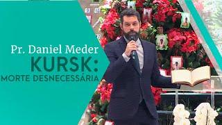 16/11/19 - Kursk: Morte desnecessária - Pr. Daniel Meder