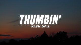 Kash Doll - Thumbin' (Lyrics)