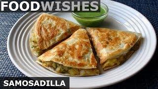 Samosadilla (Samosa Quesadilla) – Food Wishes