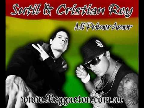 Sutil ft. Cristian Rey - Mi Primer Amor - Reggaeton.com.ar