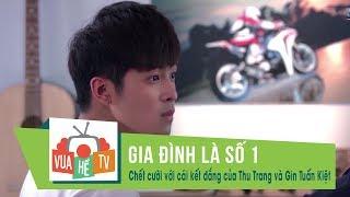 Gia đình là số 1 I Chết cười với cái kết đắng của Thu Trang và Gin Tuấn Kiệt