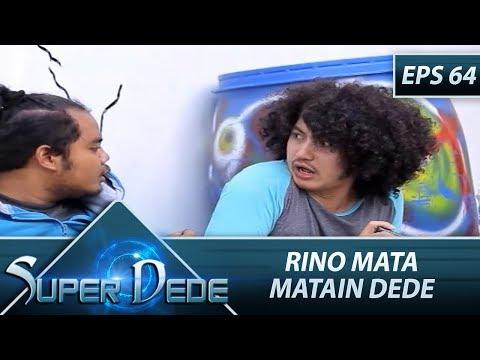 Rino Mata Matain Dede - Super Dede Eps 54 Part 2
