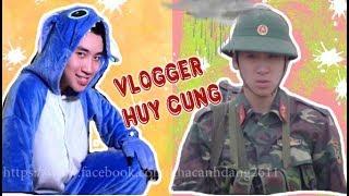 Vlogger Huy Cung: Làm vlog thì cool ngầu các thứ, trong quân ngũ thì làm 'tội đồ'