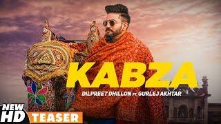 Kabza (Teaser) – Dilpreet Dhillon Ft Gurlej Akhtar Video HD
