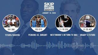 Titans/Ravens, Perkins vs. KD, Westbrook's return, Tom Brady (1.10.20)   UNDISPUTED Audio Podcast