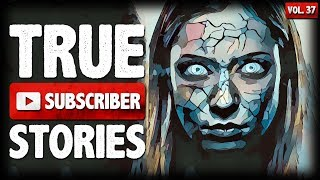 MY HOUSEMATE NIGHTMARE | 9 True Scary Subscriber Horror Stories (Vol. 37)