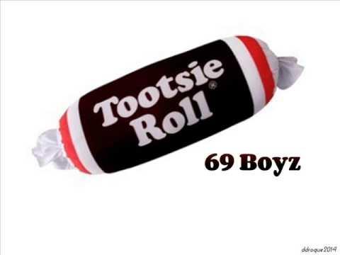 Tootsie Roll -  69 boyz