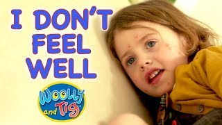 Woolly and Tig - I Don't Feel Well | The Hospital