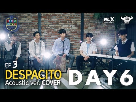 [HOLA SCHOOL WITH DAY6] DREAMY DESPACITO COVER BY DAY6