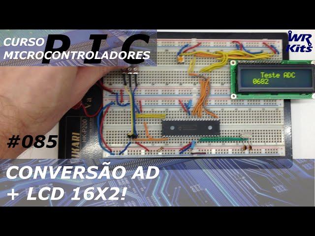 CONVERSÃO AD e DISPLAY LCD | Curso de PIC #085