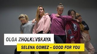 Selena Gomez - Good for you | Choreography by Olga Zholkevskaya | D.Side Dance Studio