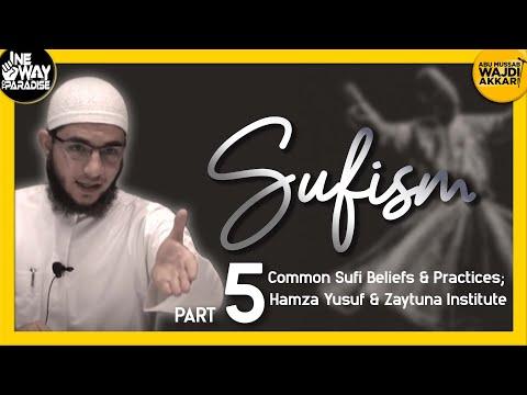 Sufism 5/12 (Common Sufi Beliefs and Practices; Hamza Yusuf & Zaytuna Institute)