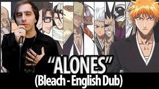 "Bleach opening 6 - ""Alones"" (English Dub)"