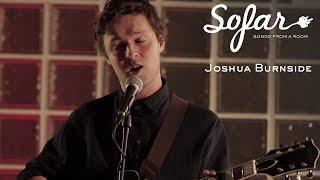Joshua Burnside - The Engine | Sofar London