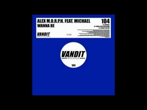 Alex M.O.R.P.H. - Wanna Be (Almar Club mix)