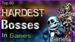 Top 60 Hardest Bosses In Games [SERIES 1]