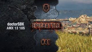 Превью: EpicBattle #41: doctorSBK / AMX 13 105