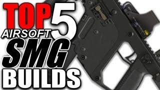 Top 5 Custom Airsoft Sub Machine Gun Builds