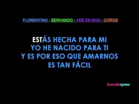 Karaoke Estás hecha para mi (Servando y Florentino) DEMO HD