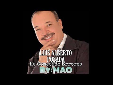 HE COMETIDO ERRORES LUIS ALBERTO POSADA