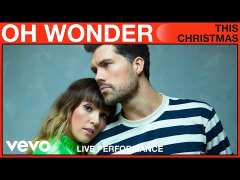 Oh Wonder - This Christmas (Live Performance)   Vevo