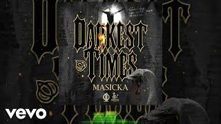 Masicka - Darkest Times (Official Audio)