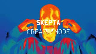 Skepta - 'Greaze Mode' ft. Nafe Smallz (Official Audio)