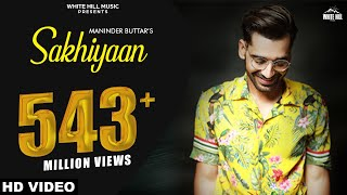 Sakhiyaan – Maninder Buttar Video HD