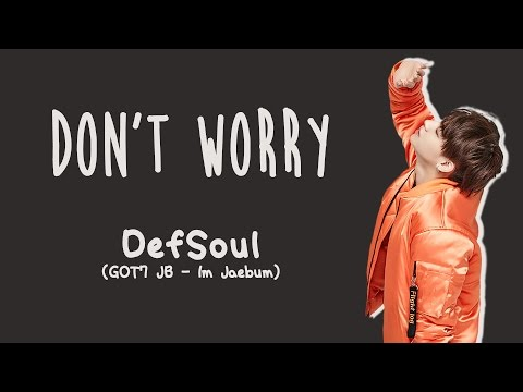 DEFSOUL (GOT7 JB) - DON'T WORRY [ENG/ROM/HAN]
