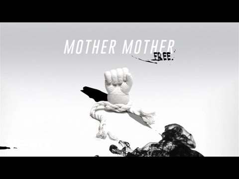 Mother Mother - Free (Audio)