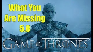 Game of Thrones: What You Are Missing 5.8