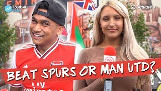 Would You Rather Beat Spurs or Man United? Arsenal Fans Quizzed
