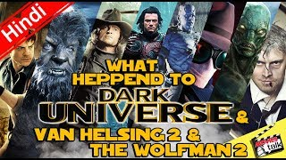 What Happened To Dark Universe & Van Helsing 2? [Explained In Hindi]