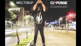 Infect Drop & Cl A Posse - Cl Aparecida