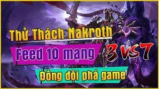 Thử Thách Nakroth Feed 6 Mạng - Gánh Team Rank KC 1 | Msuong Channel