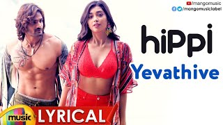 Yevathive Full Lyrical Song from HIPPI - Kartikeya - Digan..
