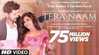 Tera Naam – Tulsi Kumar, Darshan Raval Video HD