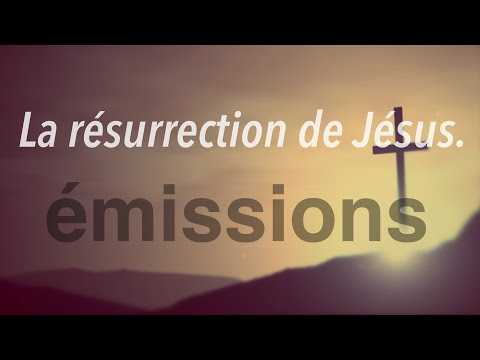 La résurrection de Jésus
