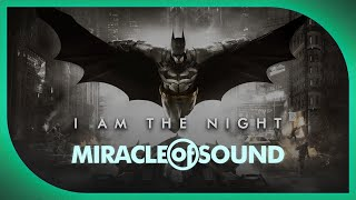 BATMAN: ARKHAM SONG: I Am The Night by Miracle Of Sound