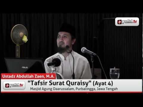 Kajian Islam Tafsir Al Quran Surat Qurais ayat 4 - Ustadz Abdullah Zaen