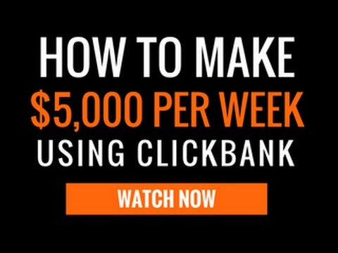 How to make $5,000 PER WEEK with Clickbank Without a Website