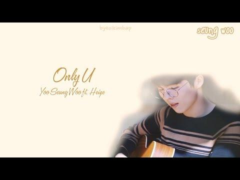 Only U (너만이) - Yu Seung Woo  (유승우) Feat. Heize (헤이즈)  [HAN/ROM/ENG LYRICS]