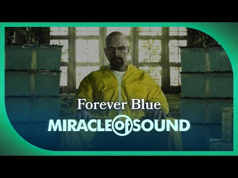Miracle of Sound - Breaking Bad - Forever Blue